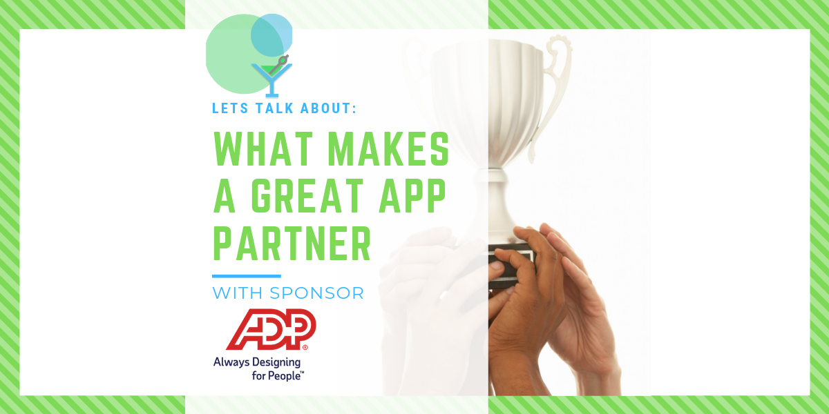 What Makes a Great App Partner with our Sponsor: ADP