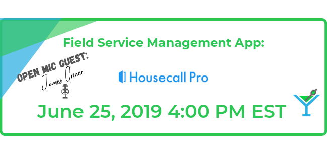 Field Service Management App Housecall Pro with Open Mic Guest James Griner