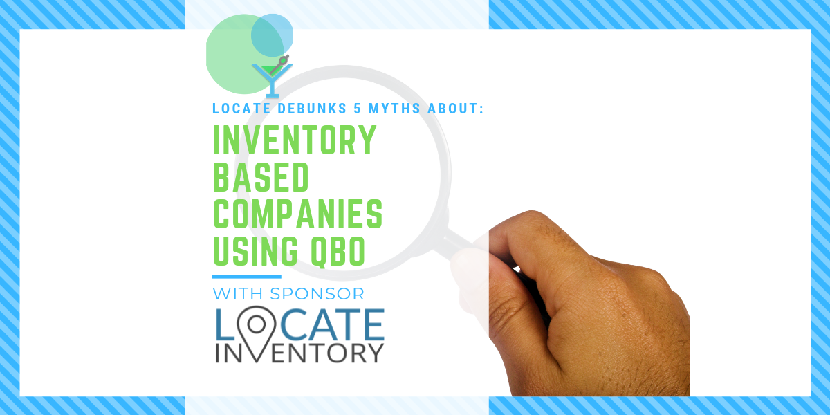 LOCATE Debunks 5 Myths About Inventory-Based Companies Using QBO