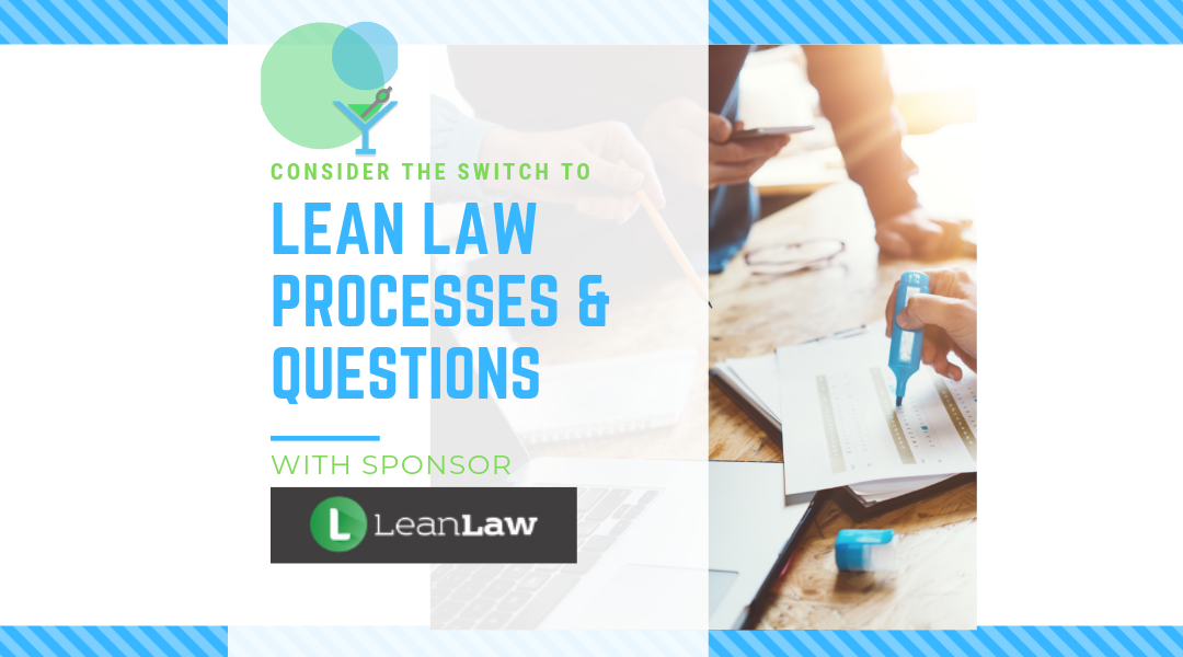 Considering the Switch to LeanLaw: Processes and Questions