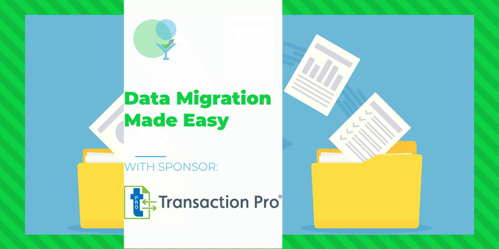 Data Migration Made Easy with Transaction Pro