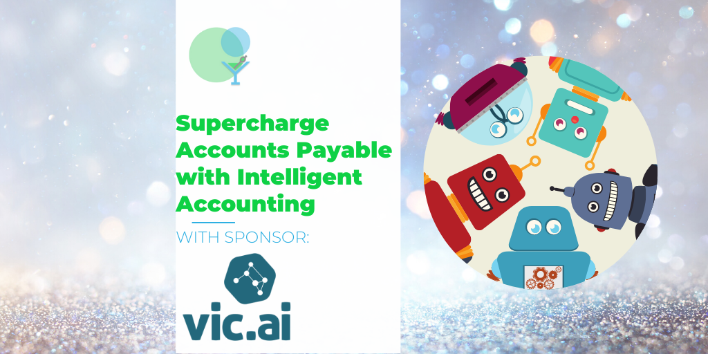 Supercharge Your Accounts Payable with Artificial Intelligence Through Vic.ai