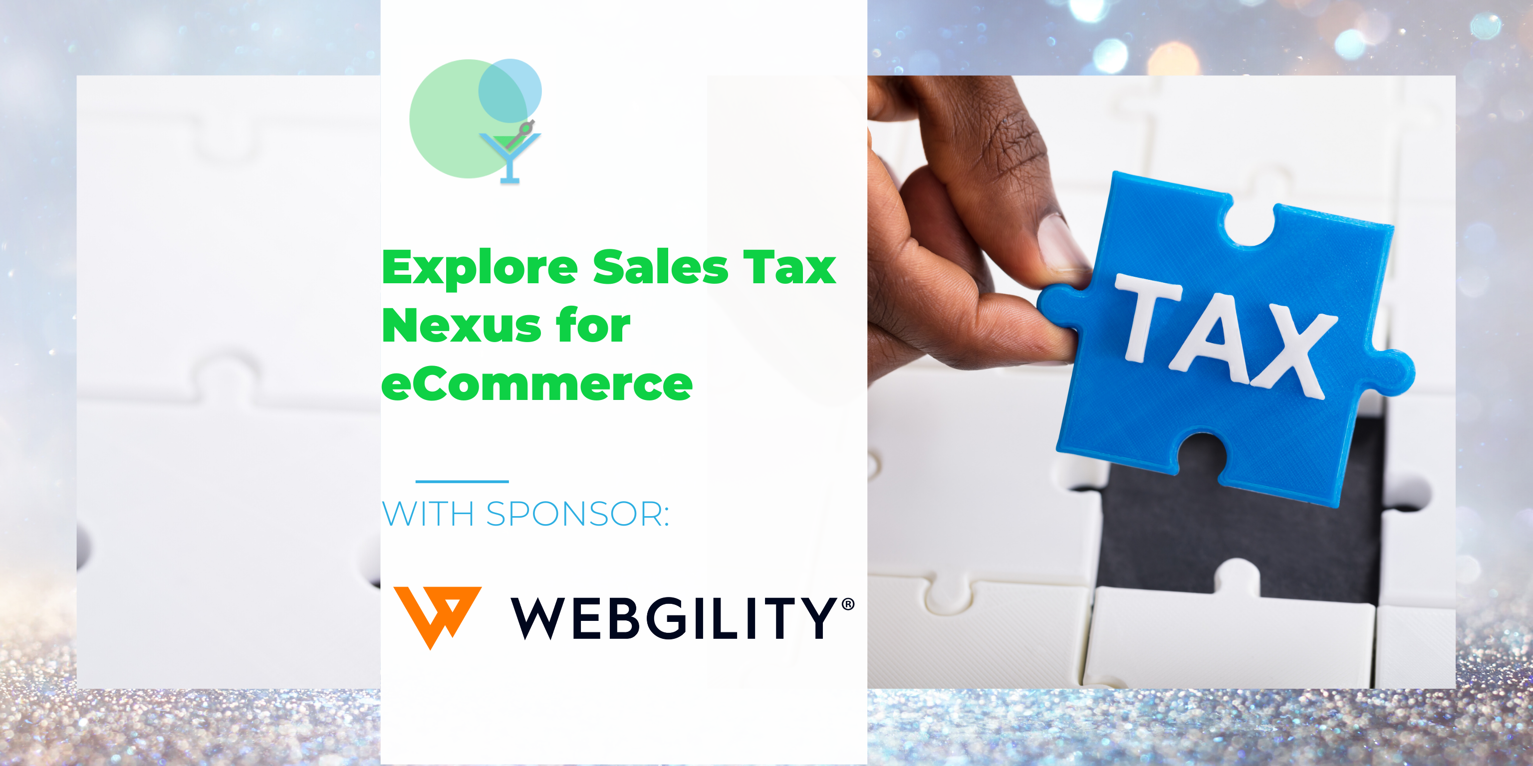 Explore Sales Tax Nexus for eCommerce Businesses with Webgility