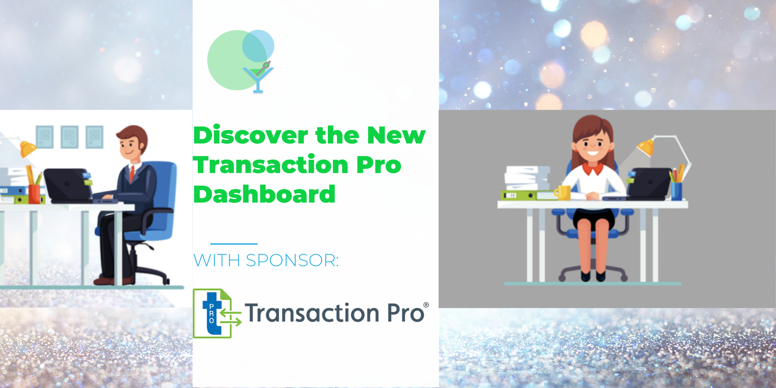 How to use the Transaction Pro Admin Dashboard – Plus Tips for Getting Your Data Ready for Migration
