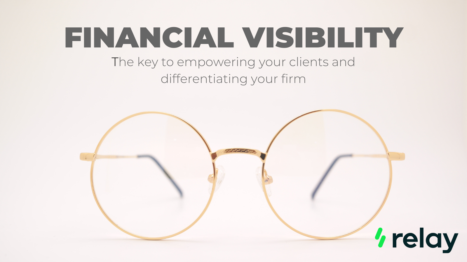 Financial Visibility: The Key to Empowering your Clients and Differentiating your Firm