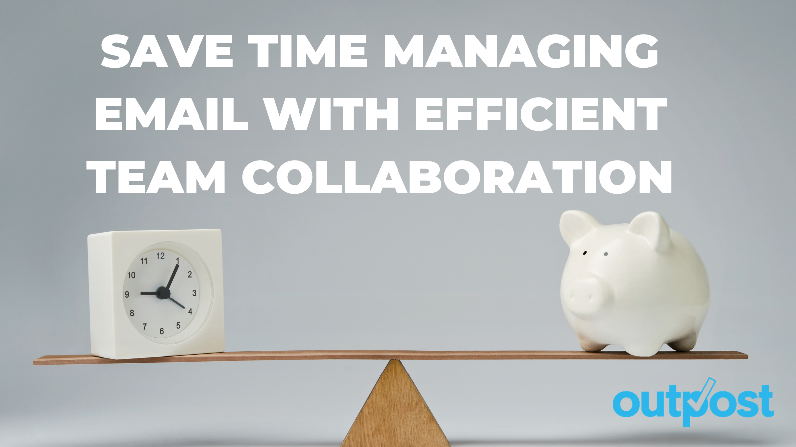Save time managing email with efficient team collaboration (and the right tool!)