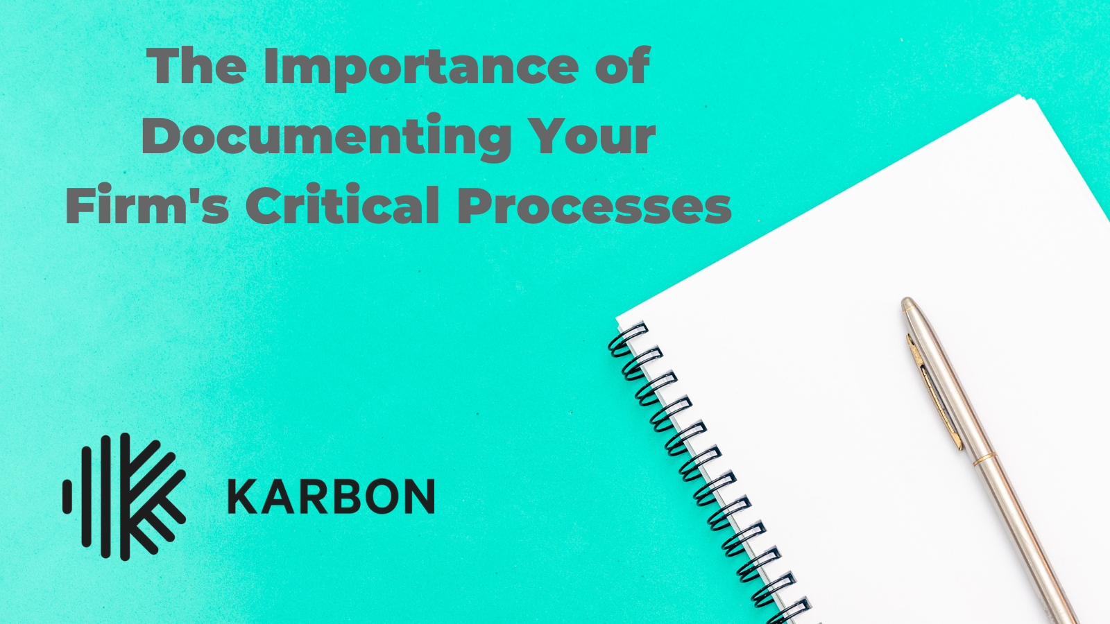 The Importance of Documenting Your Firm's Critical Processes