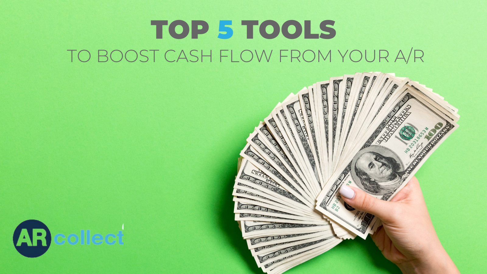 Top 5 Tools to Boost Cash Flow From Your A/R