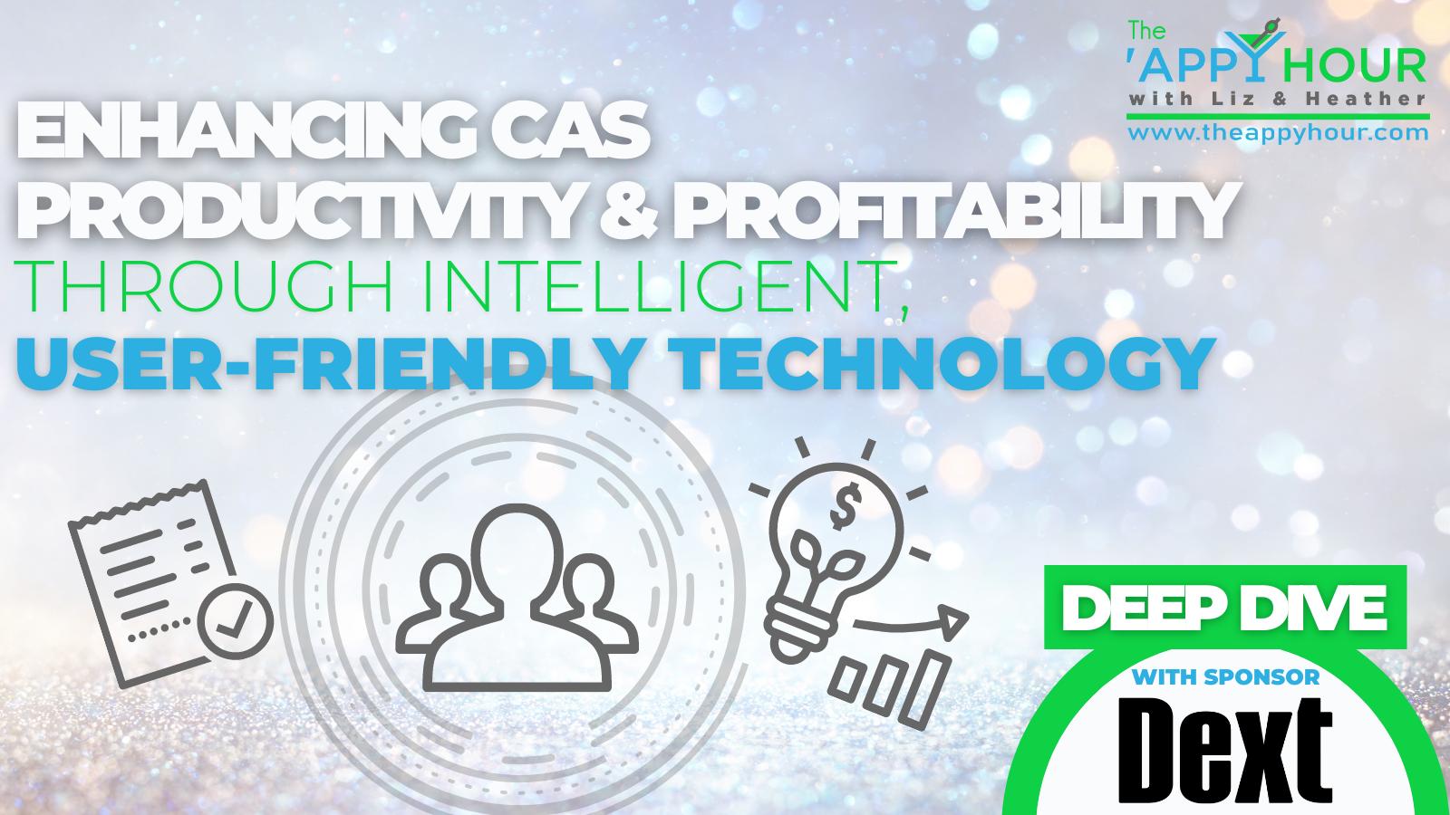 Enhancing CAS Productivity & Profitability Through Intelligent, User-Friendly Technology